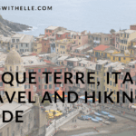 Cinque Terre Travel and Hiking Guide - www.travelswithelle.com