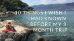 10 Things I Wish I Had Known Before My 3 Month Trip - www.travelswithelle.com