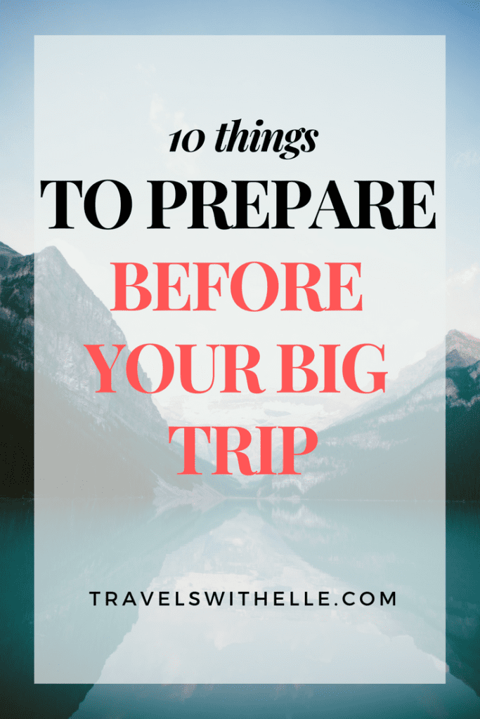 10 Things To Prepare Before Your Trip - www.travelswithelle.com