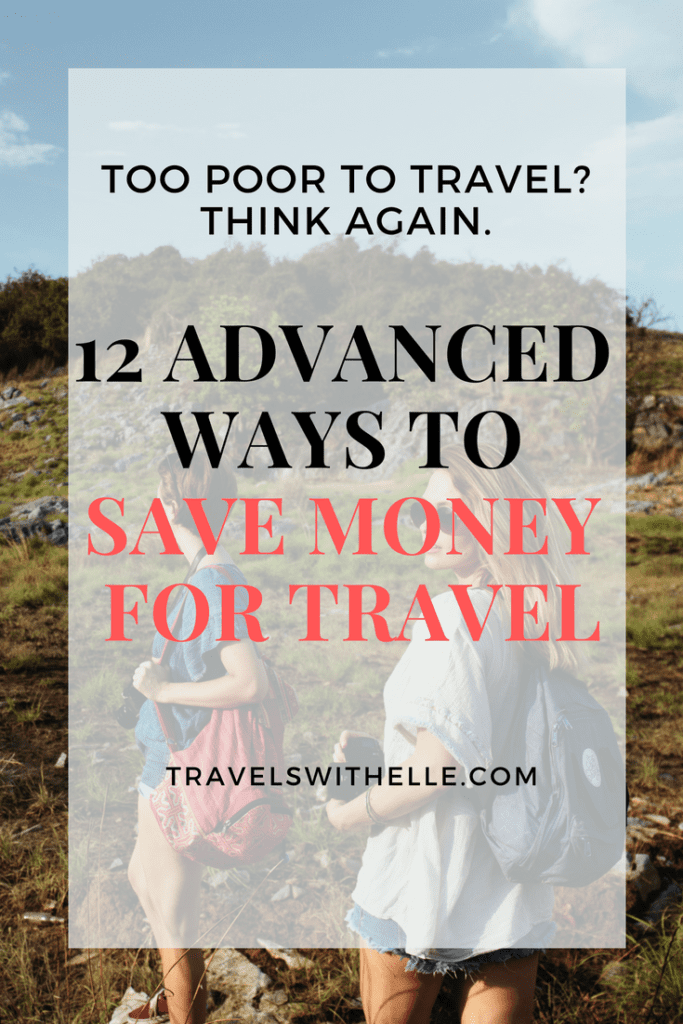 12 Advanced Ways to Save Money When Think You Are Too Poor To Travel - www.travelswithelle.com