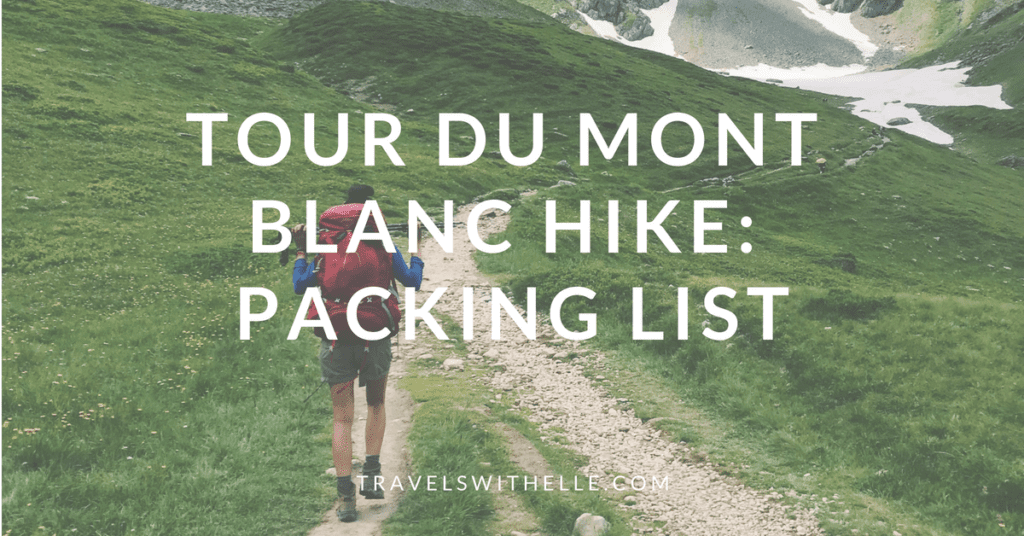 Tour Du Mont Blanc - Packing List - www.travelswithelle.com