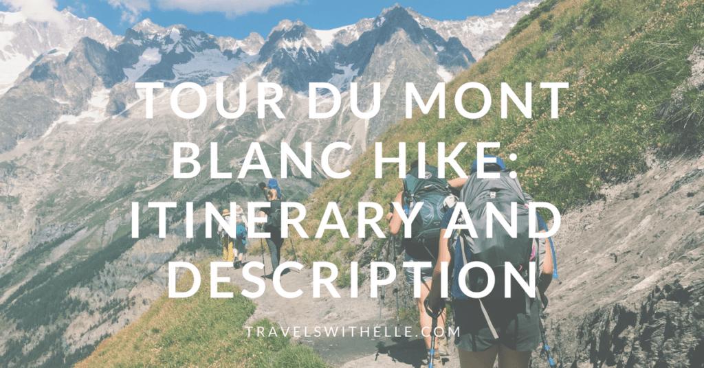 Tour Du Mont Blanc - Hike Itinerary Description - www.travelswithelle.com