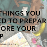 10 Things You Need To Prepare Before Your Trip - www.travelswithelle.com