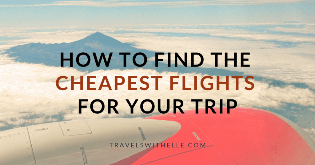 How to Find The Cheapest Flights - www.travelswithelle.com/blog