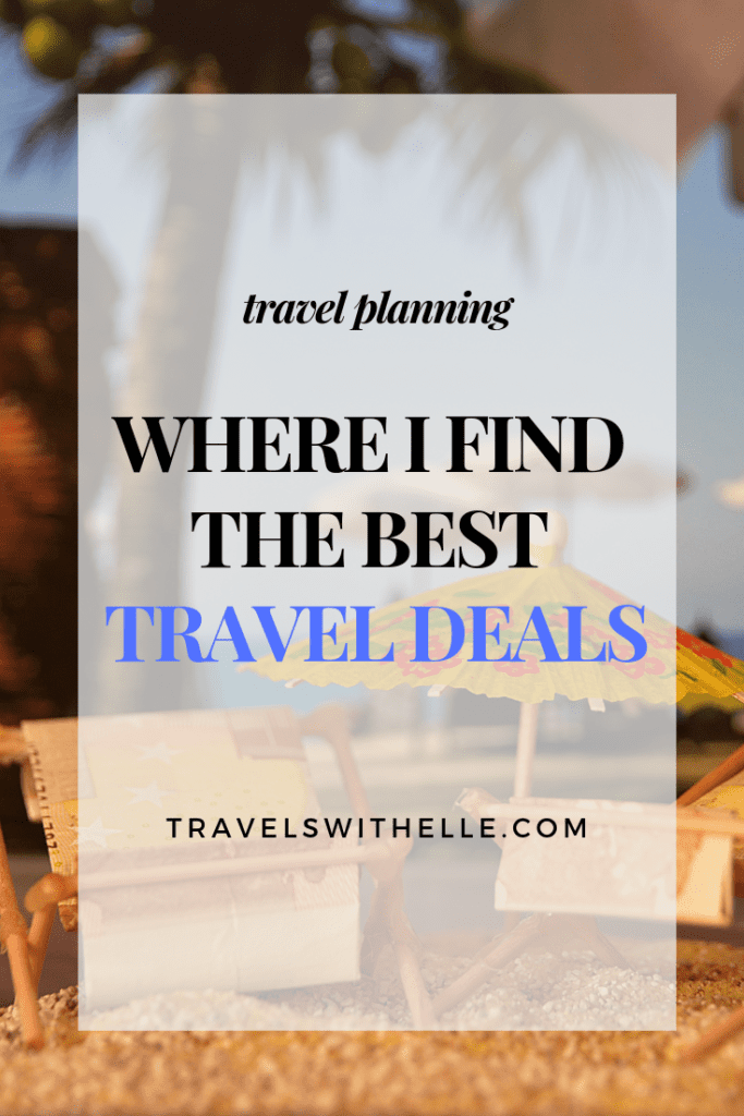 Where I Find The Best Travel Deals - www.travelswithelle.com