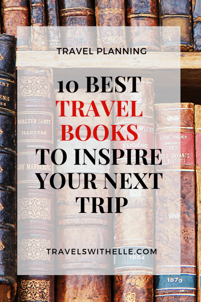 10 Best Travel Books To Inspire Your Next Trip