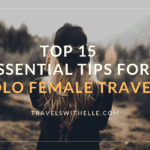 The 15 Essential Solo Female Travel Tips - www.travelswithelle.com