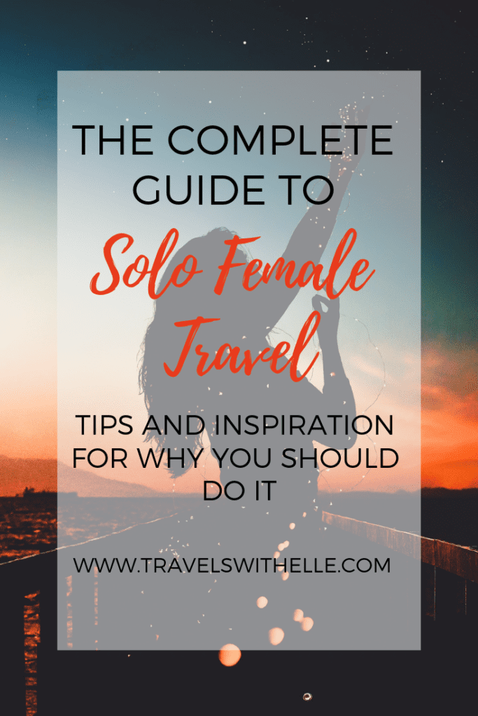 Complete Guide To Solo Travel - www.travelswithelle.com