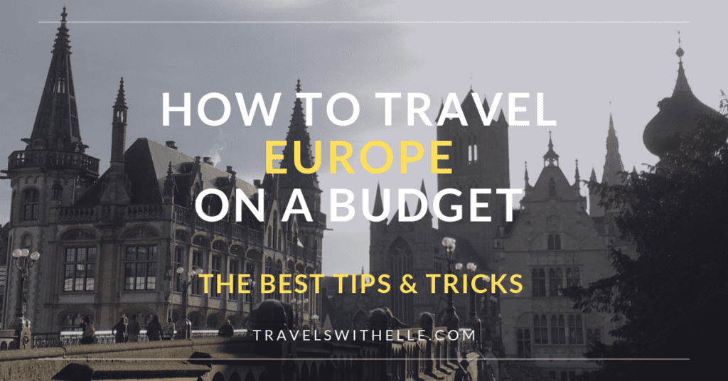 45 Brilliant Ways To Travel Europe on a Budget