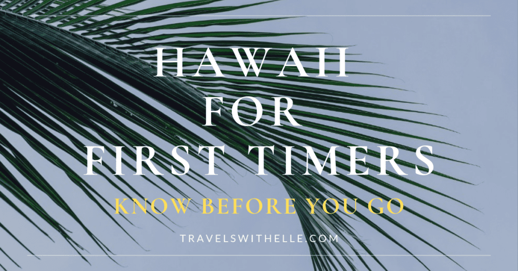 Oahu Hawaii: Tips For First Timers – Know Before You Go - - www.travelswithelle.com