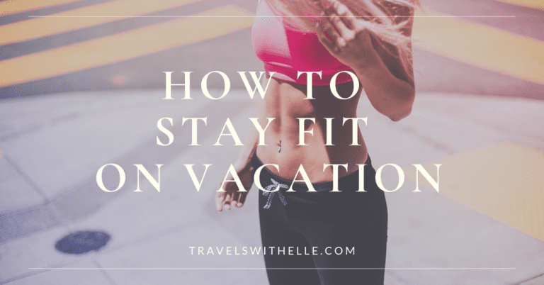 Avoid Weight Gain While on Vacation - www.travelswithelle.com
