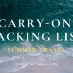 The Carry-On Packing List for Summer Travel - www.travelswithelle.com