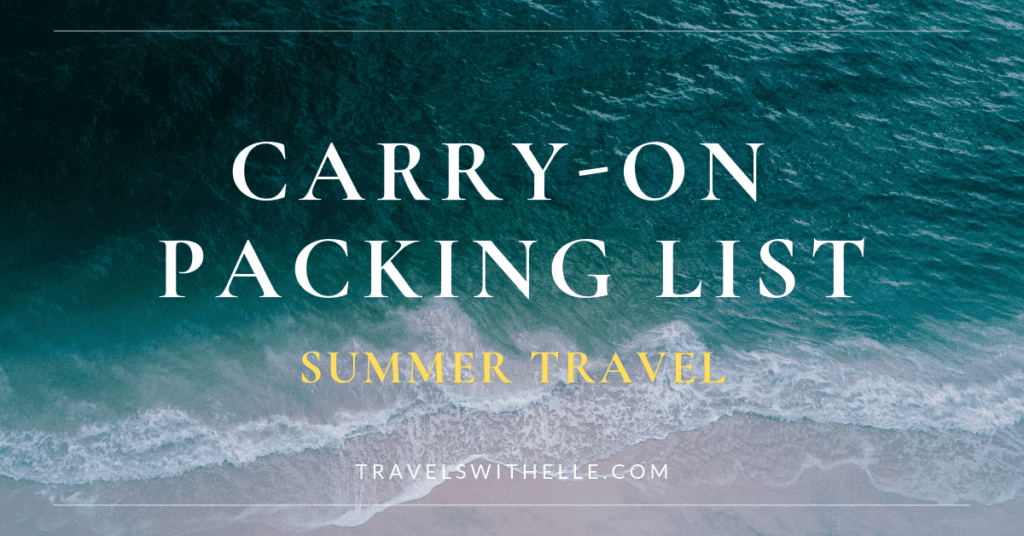 The Most Comprehensive Carry-On Packing List for Summer Travel