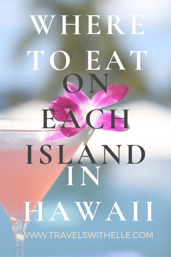 Where To Eat In Hawaii - Travels With Elle