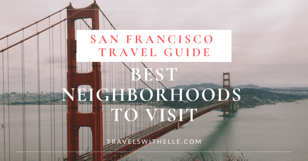 best neighborhoods to visit in san francisco - travelswithelle