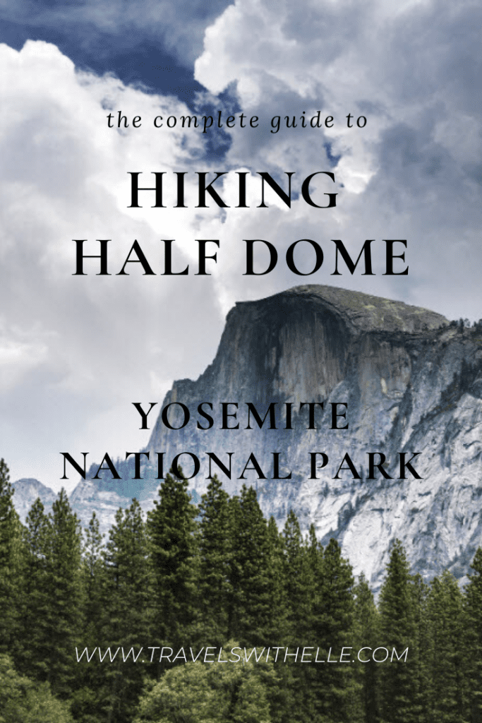 Complete Guide To Hiking Half Dome - www.travelswithelle.com