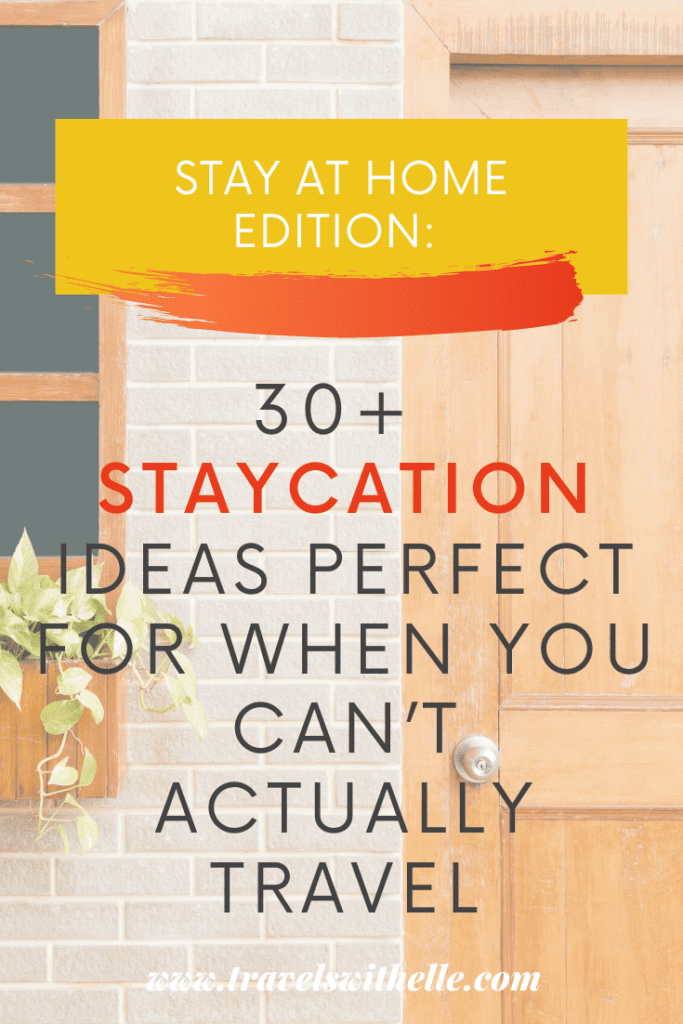 30 Staycation Ideas - Travels With Elle