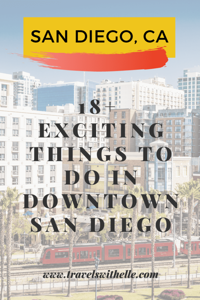 18+ Best Things To Do In Downtown San Diego - Travels With Elle