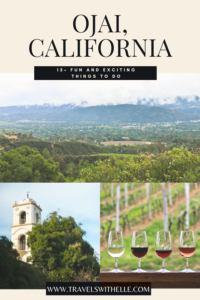 15 Best Things To Do In Ojai California - Travels With Elle - Pinterest