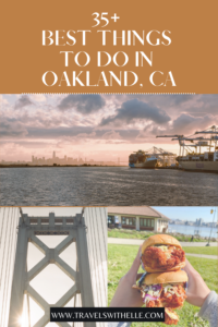 35 Best Things To Do In Oakland CA - TravelsWithElle