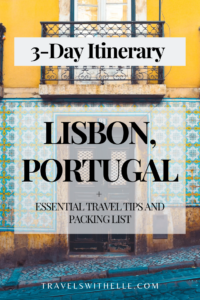Lisbon Portugal: A Complete 3-Day Itinerary - TravelsWithElle