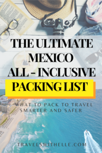 Mexico All Inclusive Packing List - TravelsWithElle