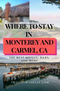 Where To Stay Monterey and Carmel California - TravelsWithElle
