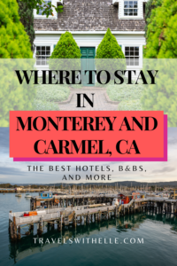 Where To Stay In Monterey and Carmel California - TravelsWithElle